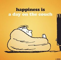 Happiness is a day on the couch