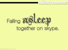 And we thought we were the only ones who sleepy skype ;)