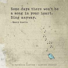 """sing anyway"" -Emory Austin"