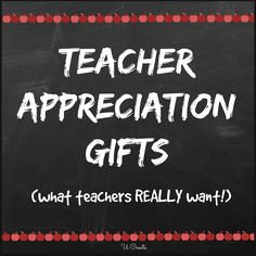 Teacher Appreciation Gifts - what teachers really want! | U Create