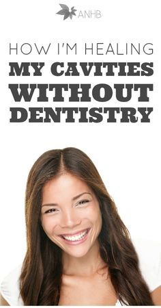 How I'm Healing My Cavities Without Dentistry - Whoa!
