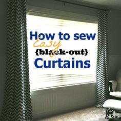 How To Sew EASY {Black-Out} Curtains... Like the idea of black & white chevron!