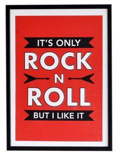 It's only rock n roll but I like it