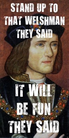 Richard III. Bless 'im. © The Tudor Tutor The Welshman is Henry VII (Welsh: Harri Tudur; 28 January 1457 – 21 April 1509) was King of England and Lord of Ireland from his seizing the crown on 22 August 1485 until his death on 21 April 1509, as the first monarch of the House of Tudor.