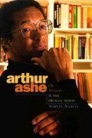 Arthur Ashe: of Tennis & the Human Spirit , by Marvin Martin