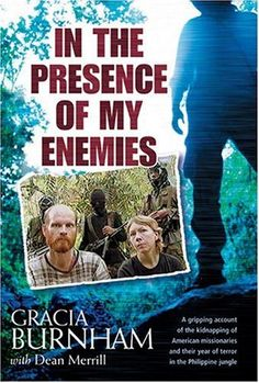 In the Presence of My Enemies by Gracia Burnham. $8.39. 307 pages. Publisher: Tyndale House Publishers, Inc.; Presumed 1st as edition not stated edition (April 24, 2003). Publication: April 24, 2003. Author: Gracia Burnham