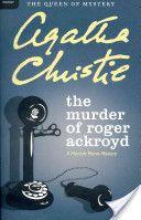 The Murder of Roger Ackroyd: A Hercule Poirot Mystery / PR6005.H66 M85 2011