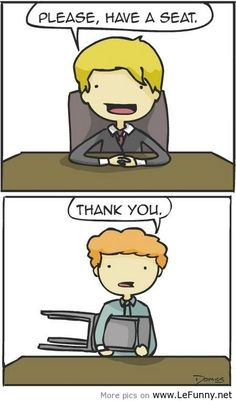 Job Interview Tip No.1: This means sit down ;) #autism #aspergers #employment
