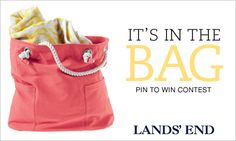 "Step 1: Follow Lands' End on Pinterest, create an ""It's In The Bag"" board & post your favorite beach adventure items on it.  Step 2: Pin your favorite beach adventure items. Your board must contain: a Lands' End Beach Bag, the book ""Summer Breeze,"" Zoya Nail Polish & a Lands' End Schwinn Cruiser Bike.  Step 3: Visit facebook.com/landsend, click on the ""It's In The Bag"" tab & paste a link to the ""It's In The Bag"" board you created for a chance to win a Gift Card & In The Bag Prize Package."