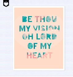 Be Thou My Vision, Word Art Printable, Christian Wall Decor Poster, Hipster Christian, Old Hymn. $9.00, via Etsy.