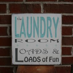 for the laundry room, make a sign like this!