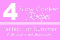 3 Slow Cooker Recipes for Summer