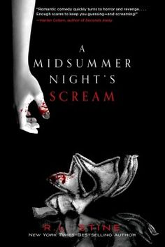 A Midsummer Night's Scream by R.L. Stine - Decades after the filming of a horror movie is halted in the wake of three actor deaths and rumors about a haunted set, Claire, the daughter of a failing studio head, helps with a production on the same site.