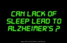 Can Lack of Sleep Lead to Alzheimer's