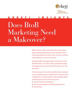 Why Marketing Needs a Makeover: Tips for managing today's marketing challenges in the new Arketi Insights paper