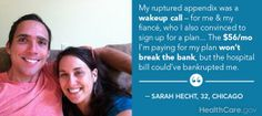 In Sickness and In Health: My #GetCovered Story (By Sarah Hecht): http://www.hhs.gov/healthcare/facts/blog/2014/03/sarahs-enrollment-story.html