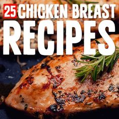 The holy grail for delicious Paleo chicken breast recipe ideas.