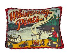 @Molly Simon Boegel. You SO need this!    Handmade Western Whispering Pines Summer Camp Retro Decorative Pillow. $40.00, via Etsy. cabin, summer camping, decorative pillows, lake, vintage ads, whisper pine, vintage finds, whispering pines, vintage style