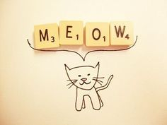 cats meow, cat quotes, scrabble art, hand prints, kittens, kitti, kitty, inspiring pictures, scrabble letters