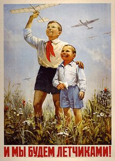 """""""And we will be pilots"""" - Soviet Union 19??"""