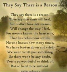 They say there's a reason..... You're so wonderful to think of but so hard to be without.    Grief. Death. Rest in Peace