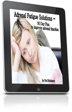 Adrenal Fatigue Solutions by Pat Robinson {Guest Post}