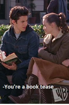 """""""You're a book tease."""" -Jess to Rory"""