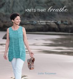 Knits that Breathe book. Some lovely, loose, simple summery styles.