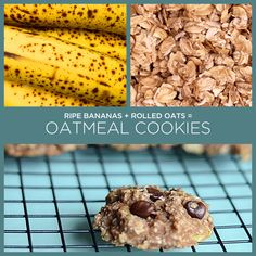 Ripe Bananas   Rolled Oats = Oatmeal Cookies