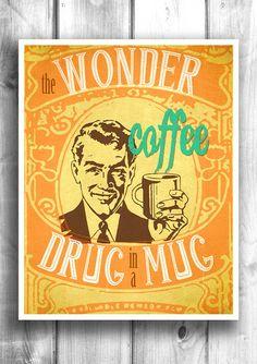 Coffee - The drug in a mug - Fine art letterpress poster - Kitchen decor – Happy Letter Shop