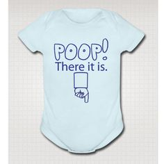 POOP THERE It Is funny baby one piece onesie bodysuit clothing clothes little boy girl soft shower gift One-PIECE Baby Blue 6 Month 100798. $14.95, via Etsy.