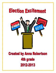 A unit for the 2012 election (actually it could be used with almost ANY election) FULL of ideas!