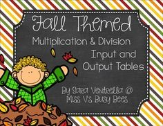 By Miss V's Busy Bees - Fall Themed Multiplication and Division Input-Output Tables. Students will work to figure out the missing numbers in the tables. Some have rules to follow, or functions, while others, students will have to figure out the rules and missing numbers. $