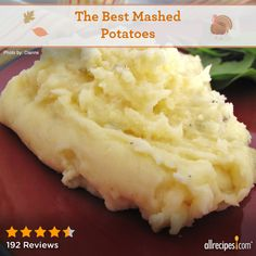 "The Best Mashed Potatoes | ""These potatoes are fantastic! I made them for Thanksgiving and boy did they go over great! The only change I made was to add a little milk, just to thin them a bit, and then they were perfect! I will make these in place of my regular mashed potatoes from now on!"""