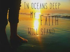 Take me deeper than my feet could ever wander and my faith will be made stronger in the presence of my Savior!   #oceans #Hillsong