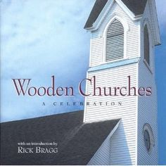 Rick Bragg. This features the church we got married in!