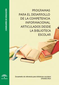 Programas para el desarrollo de la competencia informacional articulados desde la biblioteca escolar. Junta de Andalucía.