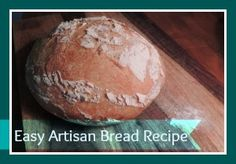 Here's a homemade artisan bread recipe and you don't even need a bread machine to make it. It's super easy.