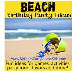 Beach Birthday Party Ideas!  Fun ideas for a Beach themed birthday party - games, activities, party food, decorations, invitations and more!   http://www.birthdaypartyideas4kids.com/beach-birthday-theme.htm