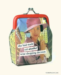 Anne Taintor: she had made yet another wise shopping decision