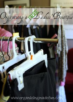 How to organize a FREE Ladies' Boutique - step by step and lots of great pictures!