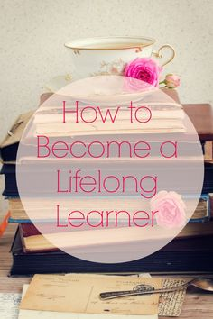 5 Practical Tips for becoming a lifelong learner and why you should! Podcast and resources for a reading plan via lifeingrace