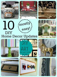 10 (mostly easy) home decor updates!    With links to tutorials for all of these creative DIY projects.