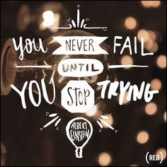 """""""You never fail until you stop trying."""" ― Albert Einstein #quote #nevergiveup #endofAIDS"""