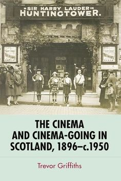 The Cinema and Cinema-Going in Scotland, 1896-1950 by Trevor Griffiths purchased on demand.