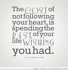 wishes quotes, quotes regrets, thought, i followed my heart quotes, spend