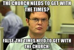 The Church Needs To Get With The Times?