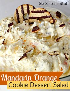 Mandarin Orange Cookie Salad Dessert from SixSistersStuff.com- a five-star recipe!  I make this a lot too, only I half the buttermilk, cool whip and pudding mix and double or triple the fruit.