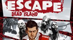 Escape Dead Island Has Reason To Replay It - http://www.worldsfactory.net/2014/08/20/escape-dead-island-reason-replay