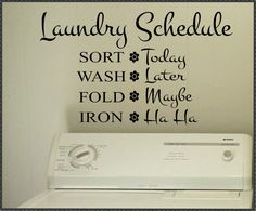 Vinyl Wall Lettering Laundry Room Funny Schedule Quote. $13.00, via Etsy.